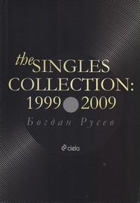The Singles. Collection: 1999-2009 — Богдан Русев (корица)